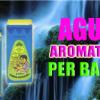 Bagni esoterici e liquidi lustrali, saponette / Acque aromatiche