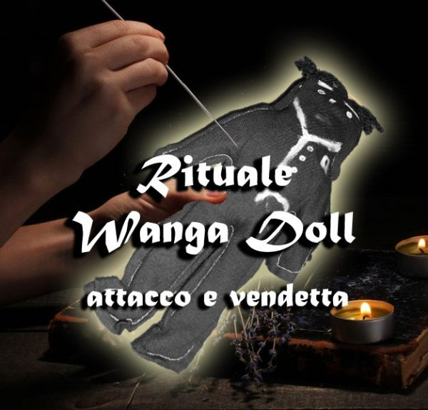 RITUALE VOODOO DOLL – ATTACCO / WANGA DOLL