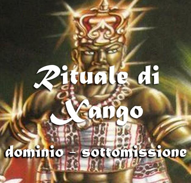 RITUALE DI XANGO – DOMINIO/SOTTOMISSIONE