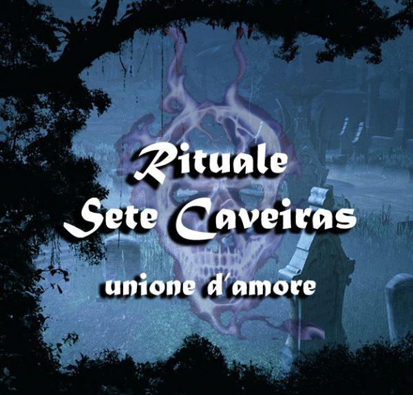 RITUALE EXU SETE CAVEIRAS UNIONE D'AMORE