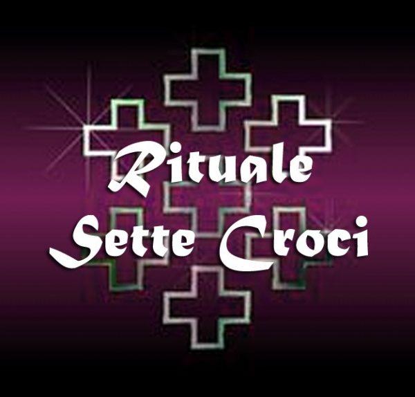 RITUALE DELLE SETTE CROCI