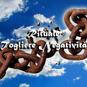 RITUALE PER TOGLIERE NEGATIVITA'