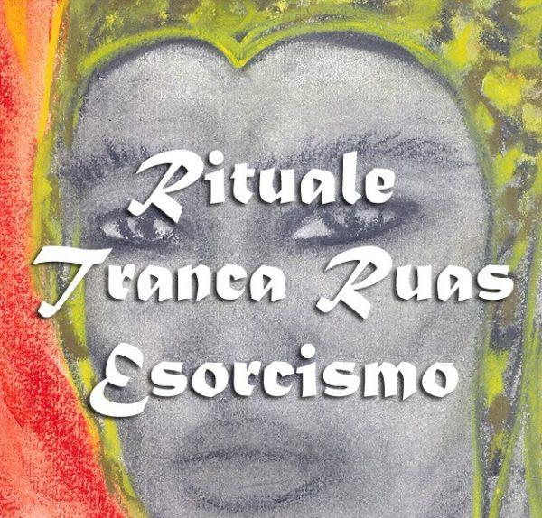 GRANDE RITUALE DI ESORCISMO CON EXÚ TRANCA RUAS