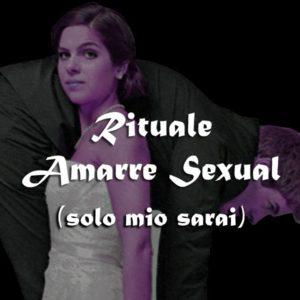 RITUALE AMARRE SEXUAL (SOLO MIO SARAI)