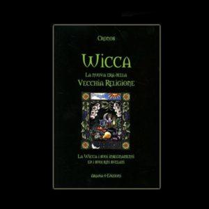 WICCA - LA NUOVA ERA DELLA VECCHIA RELIGIONE - AUTORE CRONOS - PAGINE 192